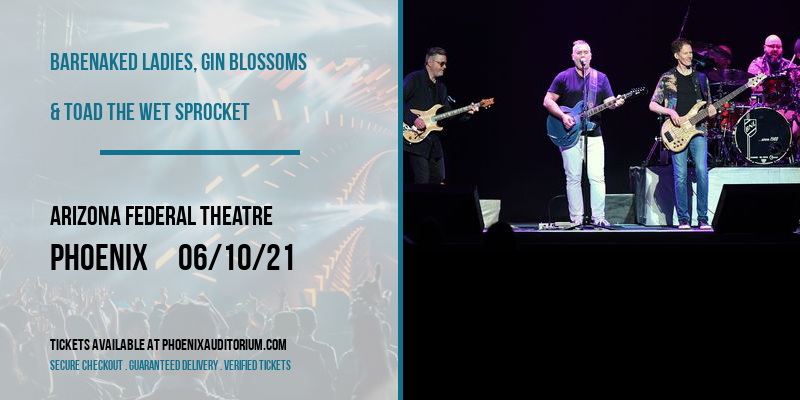 Barenaked Ladies, Gin Blossoms & Toad The Wet Sprocket at Arizona Federal Theatre