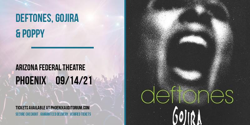 Deftones, Gojira & Poppy at Arizona Federal Theatre